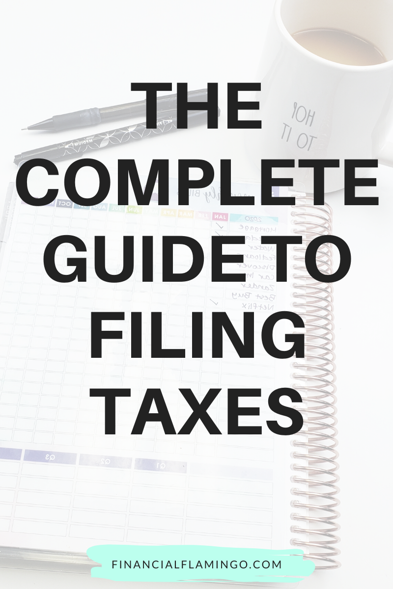 The Complete Guide: How To File Your Taxes
