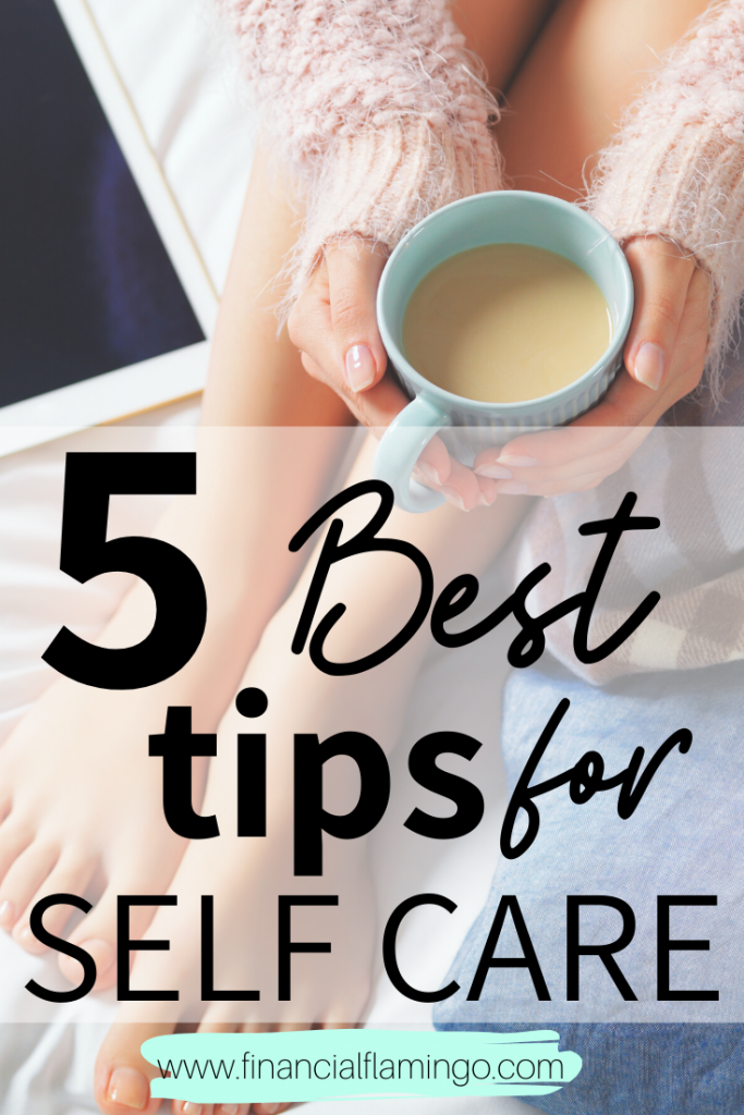 5 Best Tips for Self Care