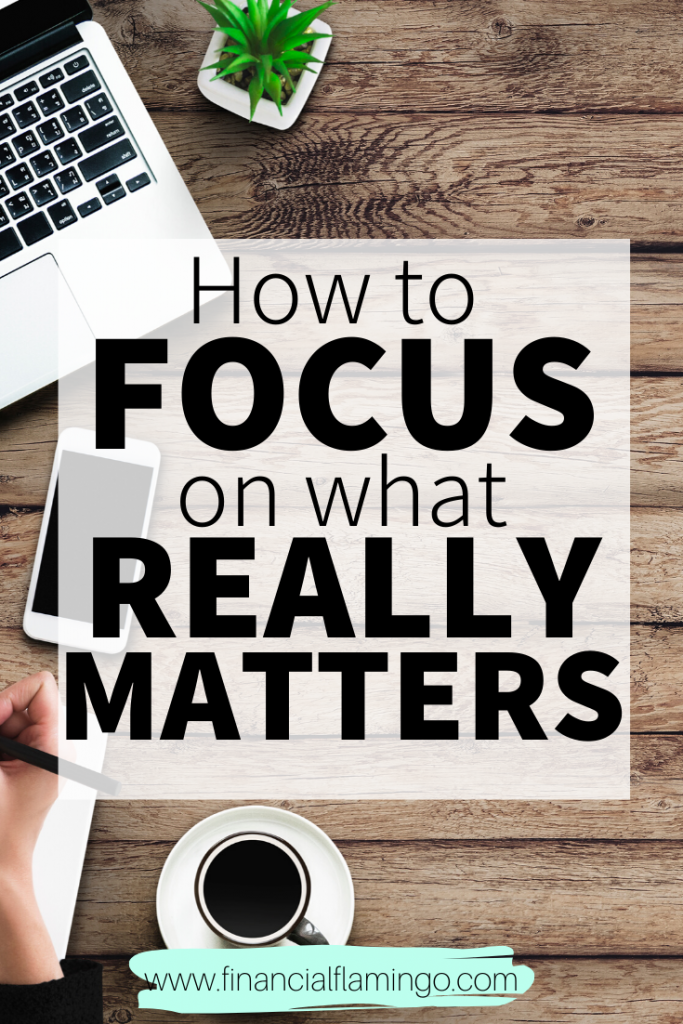 How to Focus on what really matters