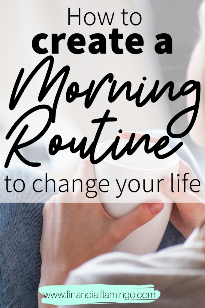 How to create a morning routine that will change your life